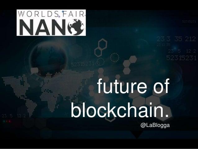 future of blockchain. @LaBlogga