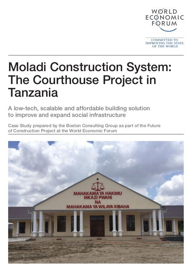 37Shaping the Future of Construction Moladi Construction System: The Courthouse Project in Tanzania A low-tech, scalable a...