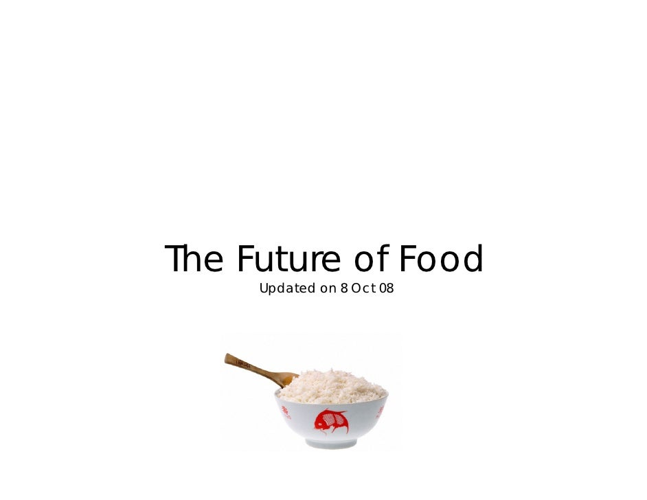 The Future of Food      Updated on 8 Oct 08