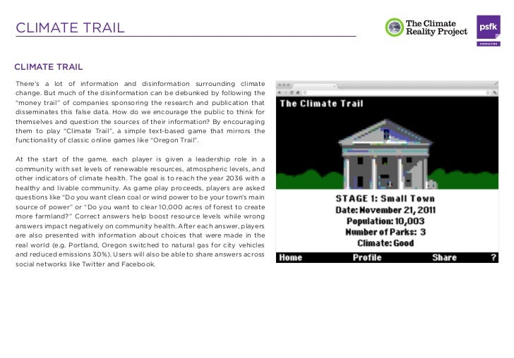 CLIMATE TRAILOnce the initial levels have been completed, players are promoted         Game play either ends when resource...