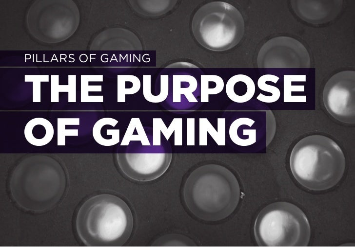 PURPOSE OF GAMINGTO SOLVETHE UNSOLVABLE