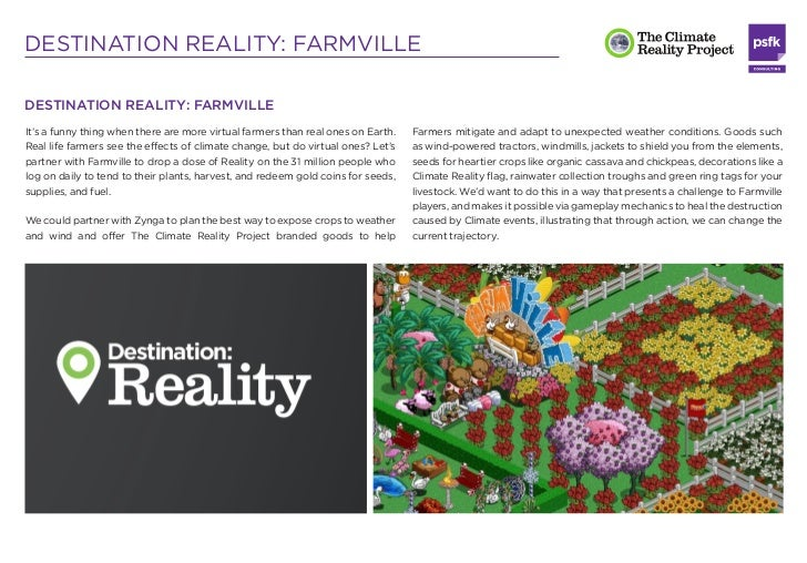 DESTINATION REALITY: FARMVILLEThoughtstarters to get the partnership under way:                          Zynga can also in...