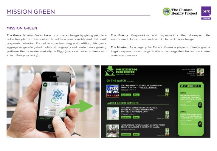 MISSION GREENThe Tools: Players use mobiles to capture proof. They then post Green      The Reward System: Agents accumula...