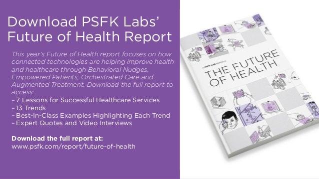 PSFK Future Of Health Report - Summary Presentation Slide 2