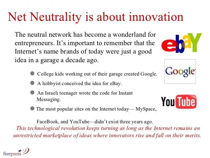 Net Neutrality is about innovation The neutral network has become a wonderland for entrepreneurs. It's important to rememb...