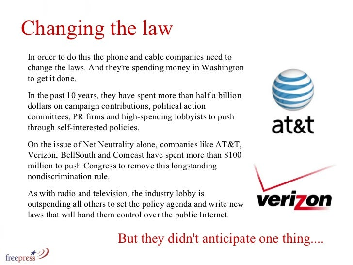 In order to do this the phone and cable companies need to change the laws. And they're spending money in Washington to get...