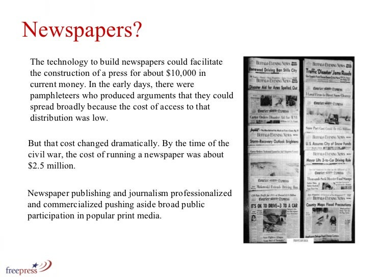 The technology to build newspapers could facilitate the construction of a press for about $10,000 in current money. In the...