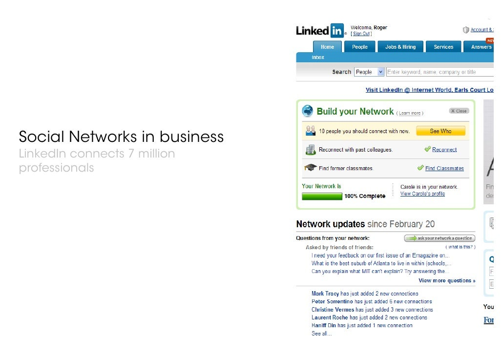 © 21 Thoughts Limited, 2007 Social Networks in business LinkedIn connects 7 million professionals
