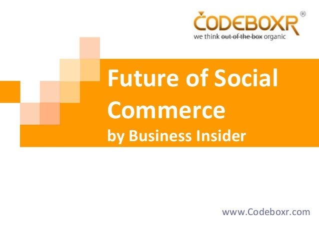 Future of Social Commerce by Business Insider www.Codeboxr.com
