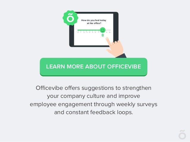 Officevibe offers suggestions to strengthen your company culture and improve employee engagement through weekly surveys and c...