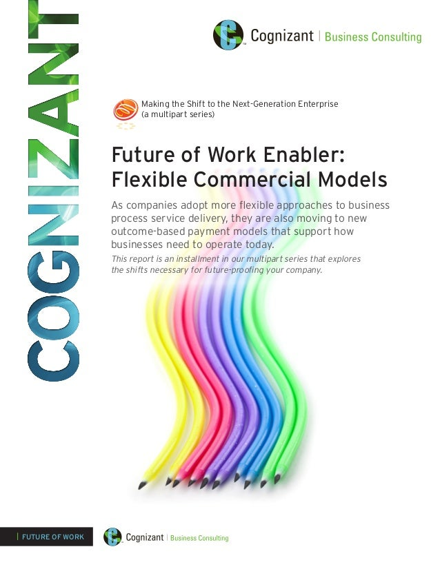 Future of Work Enabler: Flexible Commercial Models As companies adopt more flexible approaches to business process service...