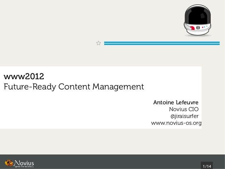 www2012Future-Ready Content Management                                  Antoine Lefeuvre                                  ...
