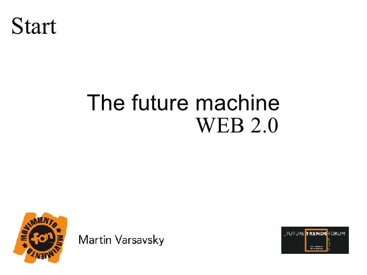 The future machine WEB 2.0 Start