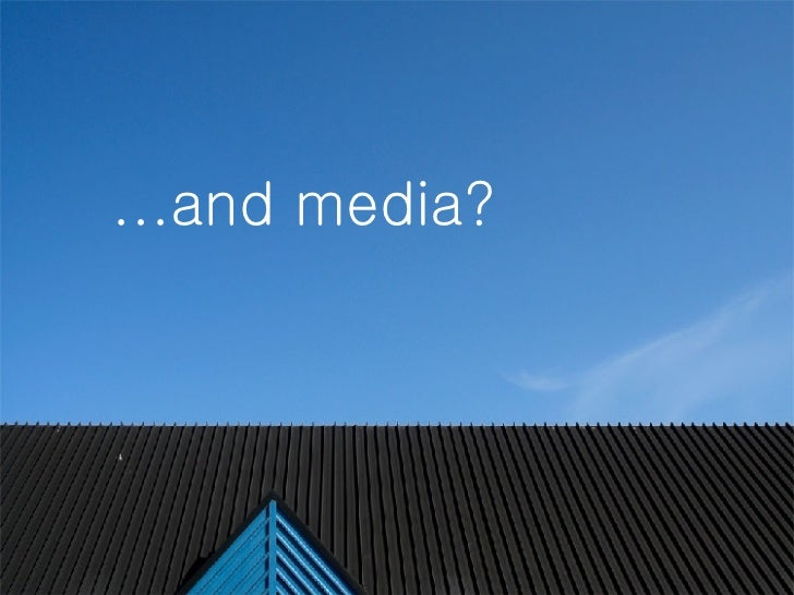 ...and media?