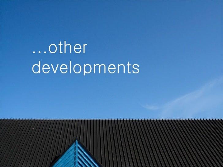 ...other developments
