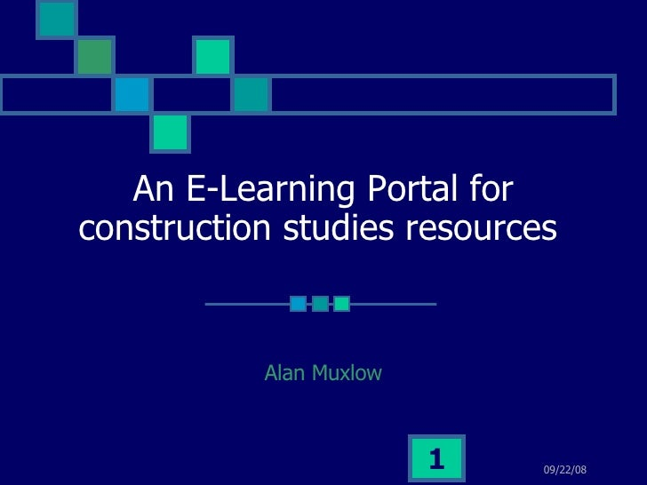 An E-Learning Portal for construction studies resources  Alan Muxlow