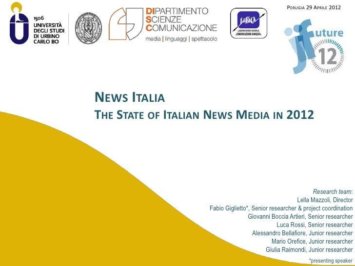 PERUGIA 29 APRILE 2012NEWS ITALIATHE STATE OF ITALIAN NEWS MEDIA IN 2012                                                  ...