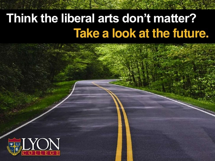 Think the liberal arts don't matter?             Take a look at the future.