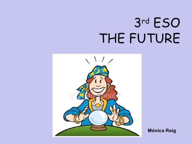 3rd ESOTHE FUTURE       Mónica Reig