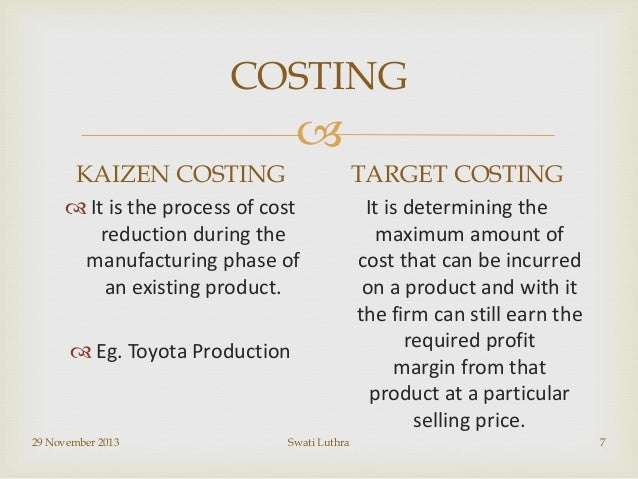 toyota kaizen costing This page provides information of value to students, teachers, and practitioners who wish to learn about target costing and kaizen costing and how they relate to competitive advantage.