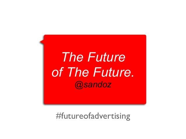 The Future of The Future. @sandoz  #futureofadvertising