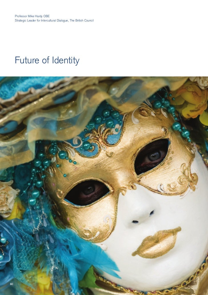Professor Mike Hardy OBE      Strategic Leader for Intercultural Dialogue, The British Council          Future of Identity...