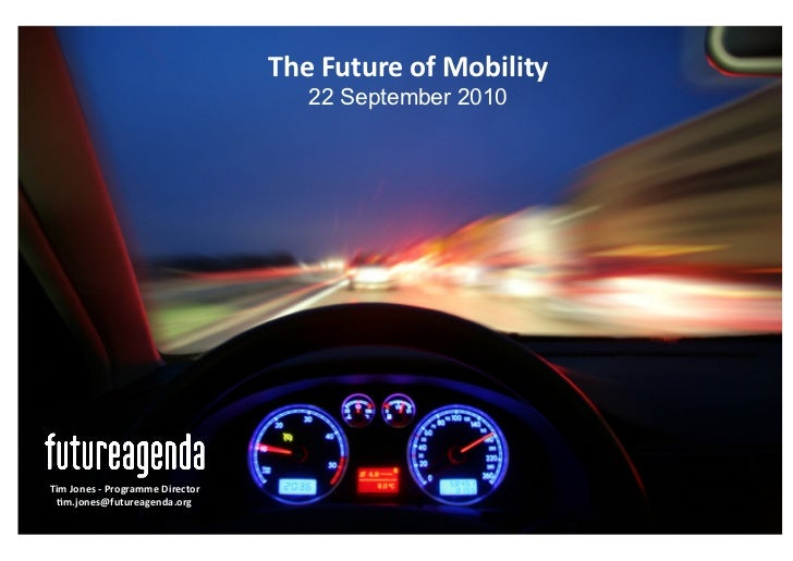 The	   Future	   of	   Mobility	                                                           22 September 2010	        Tim	 ...