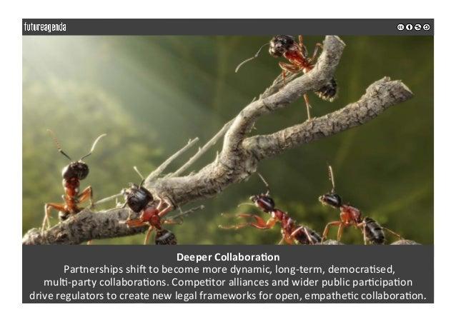 DeeperCollaboraOon Partnershipsshi_tobecomemoredynamic,long-term,democra0sed, mul0-partycollabora0ons.Compe0...