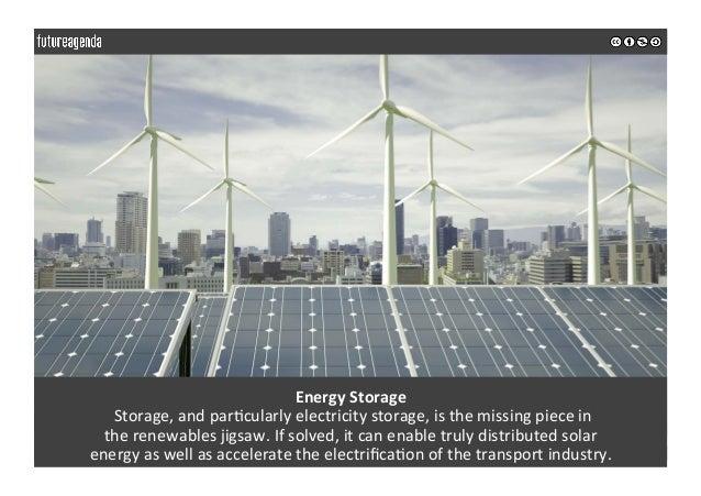 EnergyStorage Storage,andpar0cularlyelectricitystorage,isthemissingpiecein therenewablesjigsaw.Ifsolved,...