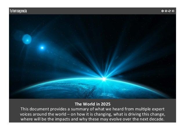TheWorldin2025 Thisdocumentprovidesasummaryofwhatweheardfrommul0pleexpert voicesaroundtheworld–onh...