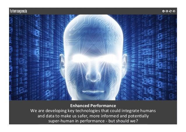EnhancedPerformance Wearedevelopingkeytechnologiesthatcouldintegratehumans anddatatomakeussafer,morein...