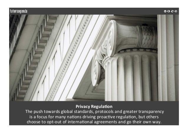 PrivacyRegulaOon Thepushtowardsglobalstandards,protocolsandgreatertransparency isafocusformanyna0onsdri...