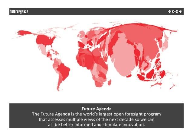 FutureAgenda TheFutureAgendaistheworld'slargestopenforesightprogram thataccessesmul0pleviewsofthenextd...