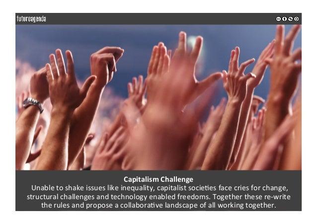 CapitalismChallenge Unabletoshakeissueslikeinequality,capitalistsocie0esfacecriesforchange, structuralchal...