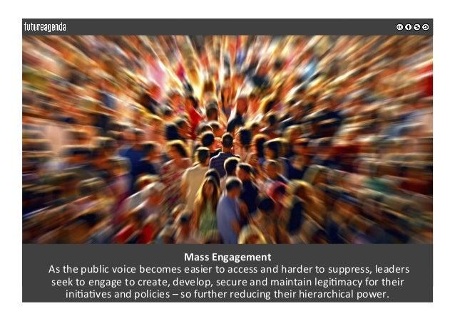 MassEngagement Asthepublicvoicebecomeseasiertoaccessandhardertosuppress,leaders seektoengagetocreate,...