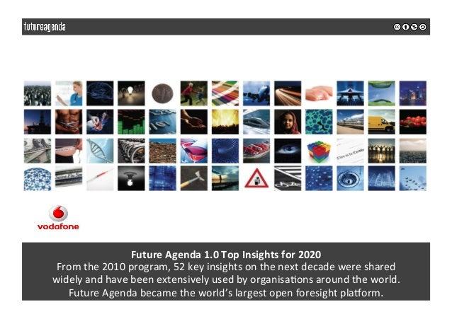 FutureAgenda1.0TopInsightsfor2020 Fromthe2010program,52keyinsightsonthenextdecadewereshared widelyan...