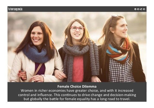 FemaleChoiceDilemma Womeninrichereconomieshavegreaterchoice,andwithitincreased controlandinfluence.Thisc...