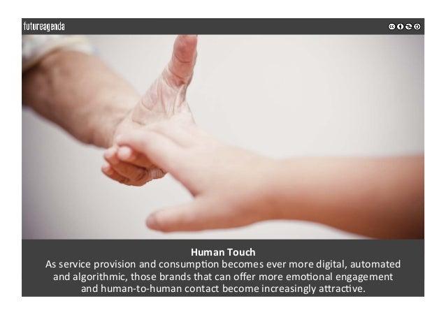 HumanTouch Asserviceprovisionandconsump0onbecomesevermoredigital,automated andalgorithmic,thosebrandstha...