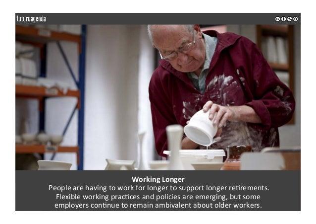 WorkingLonger Peoplearehavingtoworkforlongertosupportlongerre0rements. Flexibleworkingprac0cesandpolici...