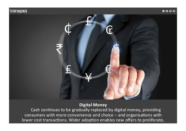 DigitalMoney Cashcon0nuestobegraduallyreplacedbydigitalmoney,providing consumerswithmoreconvenienceandc...