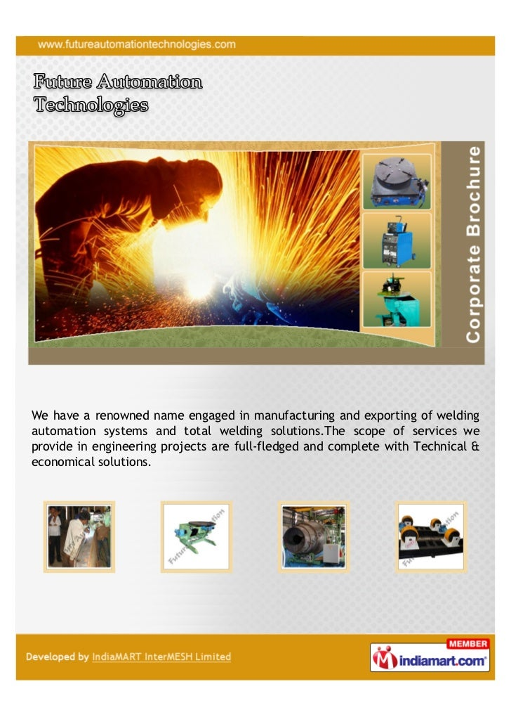 We have a renowned name engaged in manufacturing and exporting of weldingautomation systems and total welding solutions.Th...
