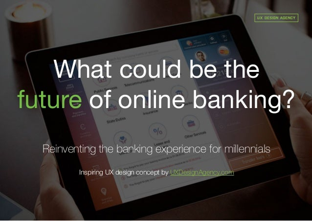 What could be the future of online banking? Inspiring UX design concept by UXDesignAgency.com Reinventing the banking expe...