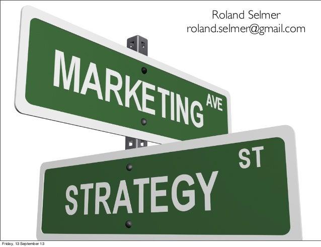 Roland Selmer roland.selmer@gmail.com Friday, 13 September 13