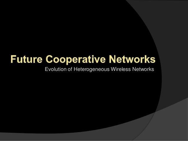 Evolution of Heterogeneous Wireless Networks