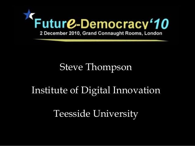 Steve Thompson Institute of Digital Innovation Teesside University