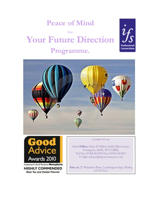 Peace of Mind With Your Future Direction Programme. Contact Us at: Head Office: Suite 29 Hilton Hall, Hilton Lane, Essingt...