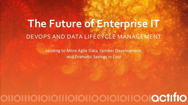 The	   Future	   of	   Enterprise	   IT	   