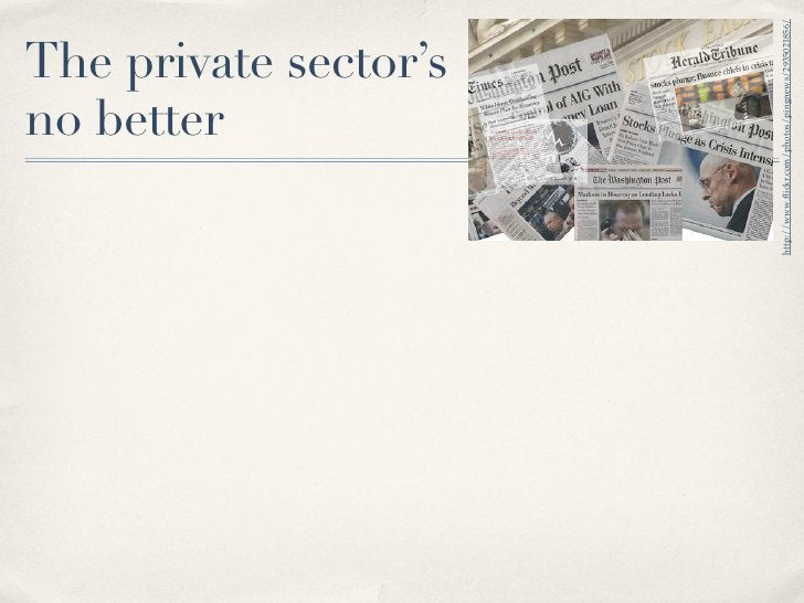 no better                      The private sector's     http://www.flickr.com/photos/pingnews/2935021856/