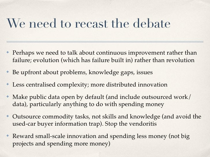 We need to recast the debate ✤   Perhaps we need to talk about continuous improvement rather than     failure; evolution (...