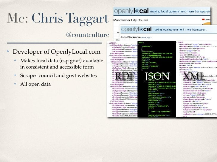 Me: Chris Taggart                             @countculture  ✤   Developer of OpenlyLocal.com     ✤   Makes local data (es...